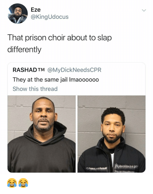 Funny, Jail, and Prison: Eze  @KingUdocus  That prison choir about to slap  differently  RASHADTM @MyDickNeedsCPR  They at the same jail Imaoooooo  Show this thread 😂😂