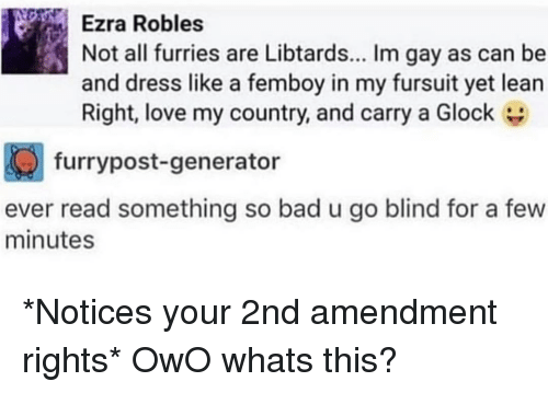 Ezra Robles Not All Furries Are Libtards Im Gay as Can Be