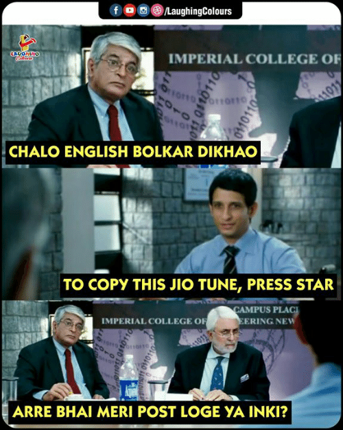 College, Star, and English: fロ画@iLaughingColours  IMPERIAL COLLEGE OF  CHALO ENGLISH BOLKAR DIKHAO  TO COPY THIS JIO TUNE, PRESS STAR  CAMPUS PLAC  MPERIAL COLLEGE O  ERING NEW  ARRE BHAI MERI POST LOGEYAİNK?