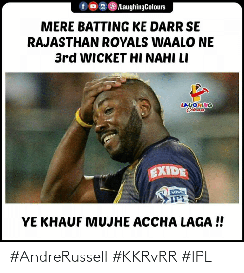 Royals, Indianpeoplefacebook, and Ipl: f 0,()/LaughingColours  MERE BATTING KE DARR SE  RAJASTHAN ROYALS WAALO NE  3rd WicKET HI NAHI LI  LAUGHING  EXIDE  xi  YE KHAUF MUJHE ACCHA LAGA !! #AndreRussell #KKRvRR #IPL