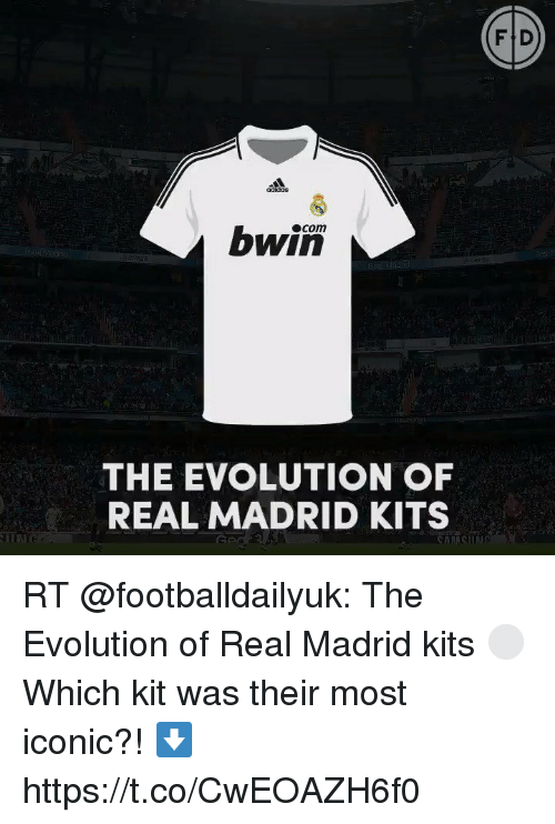 reputable site 07bc0 3a861 F D Adidas Bwin THE EVOLUTION OF REAL MADRID KITS RT the ...