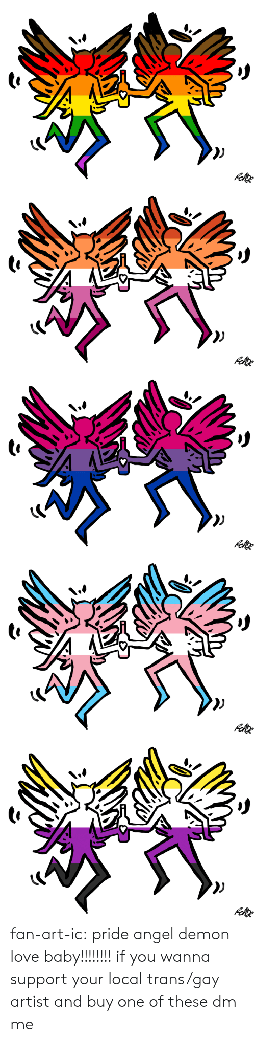 Love, Tumblr, and Angel: F fan-art-ic: pride angel demon love baby!!!!!!!! if you wanna support your local trans/gay artist and buy one of these dm me
