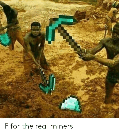 F for the Real Miners | Reddit Meme on ME ME