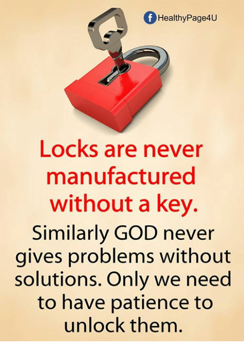 God, Memes, And Patience: F HealthyPage4U Locks Are Never Manufactured  Without A Key