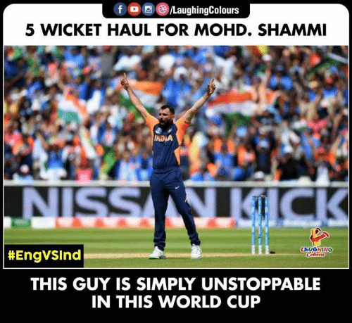 World Cup, India, and World: f /LaughingColours  5 WICKET HAUL FOR MOHD. SHAMMI  INDIA  T SSIN  KICK  LAUGHING  Celeurs  | #EngvSInd  THIS GUY IS SIMPLY UNSTOPPABLE  IN THIS WORLD CUP