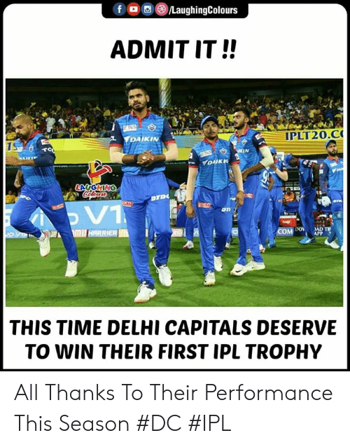 Time, Indianpeoplefacebook, and Ipl: f/LaughingColours  ADMIT IT!!  lPLT20.α  DAIKIN  1S  on  THIS TIME DELHI CAPITALS DESERVE  TO WIN THEIR FIRST IPL TROPHY All Thanks To Their Performance This Season #DC #IPL