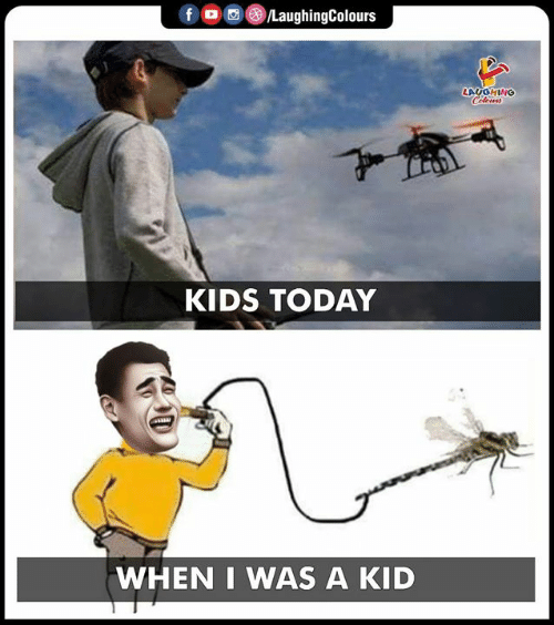 Kids, Today, and Indianpeoplefacebook: f  LaughingColours  LAUGHING  Celes  KIDS TODAY  WHEN I WAS A KID