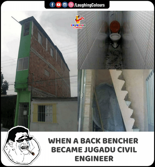 Indianpeoplefacebook, Back, and Engineer: f  LaughingColours  LAUGHING  Celours  WHEN A BACK BENCHER  BECAME JUGADU CIVIL  ENGINEER