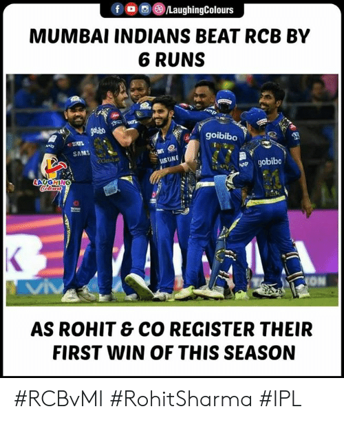 Indianpeoplefacebook, Ipl, and Nin: f LaughingColours  MUMBAI INDIANS BEAT RCB BY  6 RUNS  goibibo  SAMS  SUNG  ION  AS ROHIT & CO REGISTER THEIR  FIRST NIN OF THIS SEASON #RCBvMI #RohitSharma #IPL