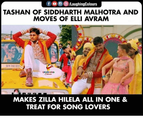 True, Indianpeoplefacebook, and Tor: f /LaughingColours  TASHAN OF SIDDHARTH MALHOTRA AND  MOVES OF ELLI AVRAM  HEM TOR HA  LAUGHING  Celeurs  MAKES ZILLA HILELA ALL IN ONE &  TREAT FOR SONG LOVERS True boss!  #JabariyaJodi