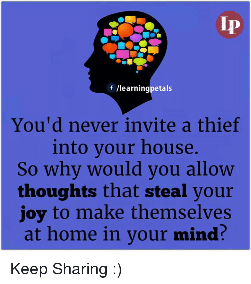 F Learning Petals You'd Never Invite a Thief Into Your House So Why ...