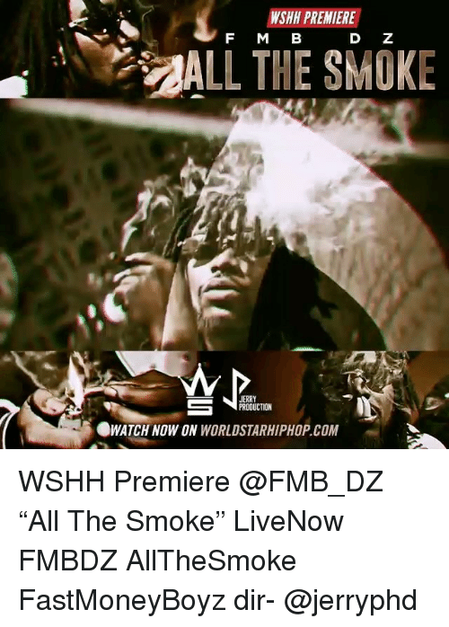 "Memes, Worldstarhiphop, and Wshh: F M B  ALL THE SMOKE  PRODUCTION  WATCH NOW ON WORLDSTARHIPHOP.COM WSHH Premiere @FMB_DZ ""All The Smoke"" LiveNow FMBDZ AllTheSmoke FastMoneyBoyz dir- @jerryphd"