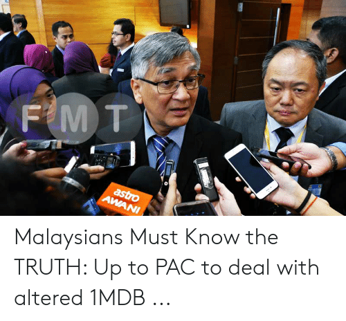 F Mt Astro Awani Malaysians Must Know The Truth Up To Pac To Deal With Altered 1mdb Altered Meme On Me Me