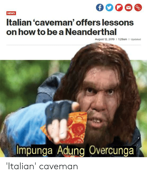 F NEWS Italian'caveman' Offers Lessons on How to Bea Neanderthal