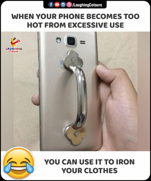 Clothes, Phone, and Indianpeoplefacebook: f o@LaughingColours  WHEN YOUR PHONE BECOMES TOO  HOT FROM EXCESSIVE USE  LAUGHING  Colours  YOU CAN USE IT TO IRON  YOUR CLOTHES