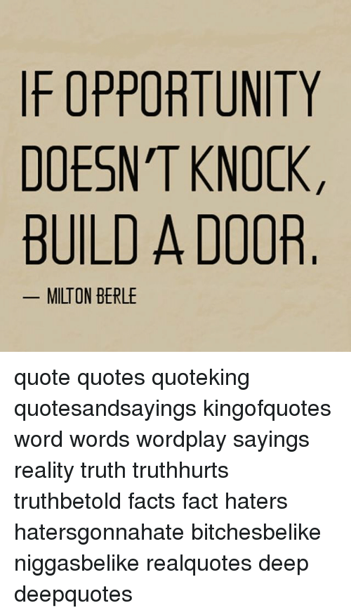 F Opportunity Doesnt Knock Build A Door Milton Berle Quote Quotes