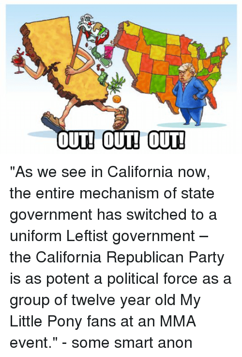 Party, Republican Party, and California: f.  OUT! OUT! OUT!