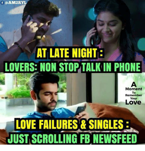 Love, Memes, and Phone: f QAM2R  AT LATE NIGHT  LOVERS: NON STOPTALK IN PHONE  Moment  To  Remember  Your  Love  LOVE FAILURES & SINGLES  NJUSTSCROLLING FB NEWSFEED