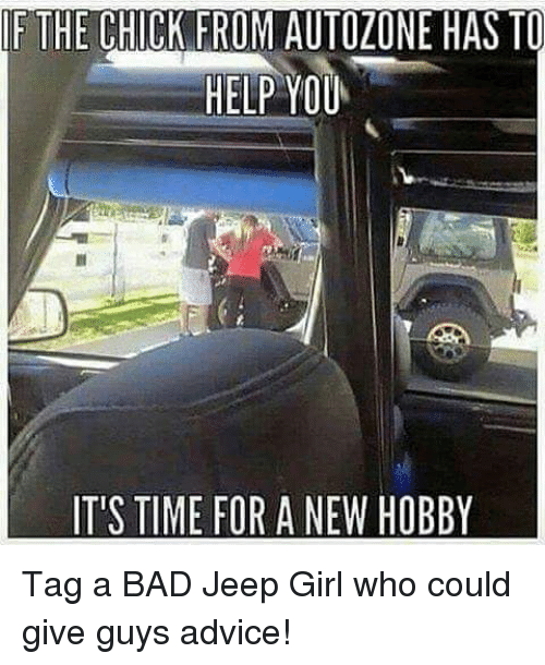 f the chick from autozone has to help you its 4789675 ✅ 25 best memes about jeep girl jeep girl memes