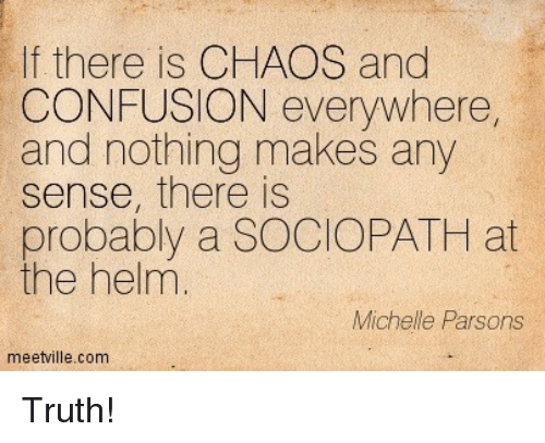 F There Is CHAOS And CONFUSION Everywhere And Nothing