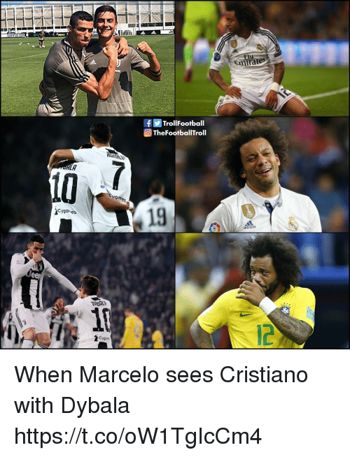 Memes, 🤖, and Marcelo: f Trolfootball  OTheFootballTroll  10  es  19  Cygaes  Cyjon When Marcelo sees Cristiano with Dybala https://t.co/oW1TgIcCm4