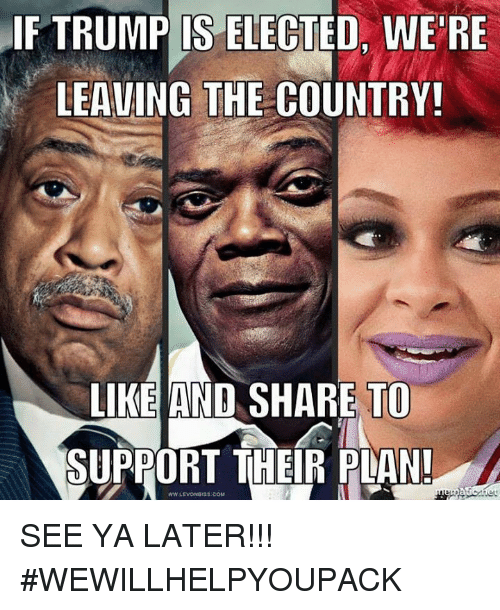 f trump is electeds were leaving the country like and 6201476 f trump is electeds we're leaving the country! like and share to