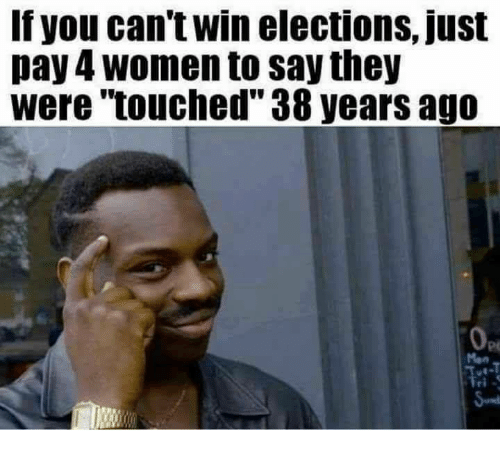 F You Cant Win Elections Just Pay 4 Women To Say They Were Touched