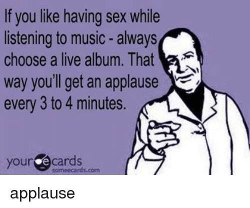 Do Any of You Have Sex to Music?