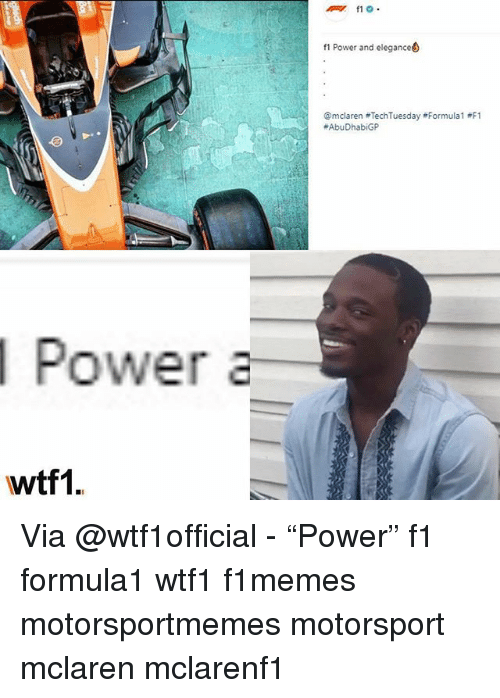 "Memes, McLaren, and Power: f1 Power and elegance  @mclaren #TechTuesday #Formula 1 #F1  #Abu DhabiGP  Power a  wtf1 Via @wtf1official - ""Power"" f1 formula1 wtf1 f1memes motorsportmemes motorsport mclaren mclarenf1"
