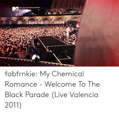 Tumblr, youtube.com, and Black: fabfrnkie:    My Chemical Romance - Welcome To The Black Parade (Live Valencia 2011)