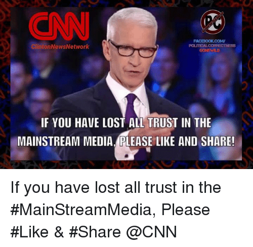 Memes, 🤖, and Network: FACBOOK COMV  itonNews Network  IF YOU HAVE LOST ALL TRUST IN THE  MAINSTREAM MEDIA.PLEASE LIKE AND SHARE! If you have lost all trust in the #MainStreamMedia, Please #Like & #Share @CNN
