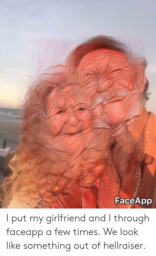 FaceApp I Put My Girlfriend and I Through Faceapp a Few Times We