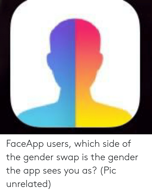FaceApp Users Which Side of the Gender Swap Is the Gender