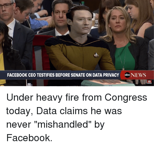 """Facebook, Fire, and Reddit: FACEBOOK CEO TESTIFIES BEFORE SENATE ON DATA PRIVACY  abeNEWS Under heavy fire from Congress today, Data claims he was never """"mishandled"""" by Facebook."""