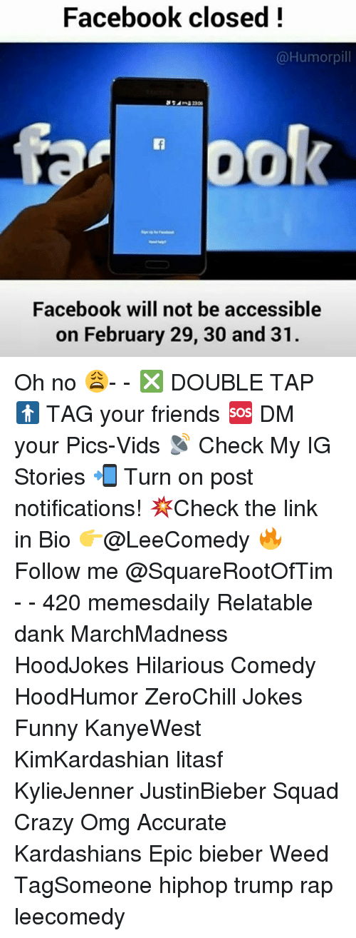 Crazy Dank And Facebook Facebook Closed Humor Pill Facebook Will Not Be Accessible