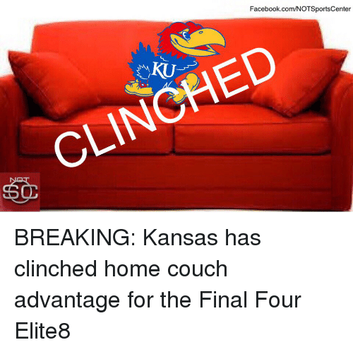 Sports, Final Four, and Final: Facebook.com/NOTSportsCenter BREAKING: Kansas has clinched home couch advantage for the Final Four Elite8
