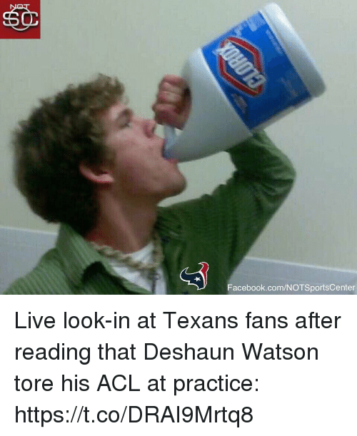 Facebook, Sports, and facebook.com: Facebook.com/NOTSportsCenter Live look-in at Texans fans after reading that Deshaun Watson tore his ACL at practice: https://t.co/DRAI9Mrtq8