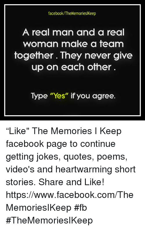 Facebookthe Memorieslkeep A Real Man And A Real Woman Make A Team