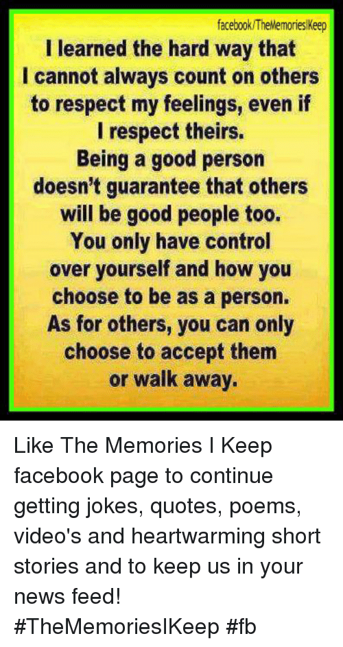 Facebook Thememorieslikeep I Learned The Hard Way That I Cannot