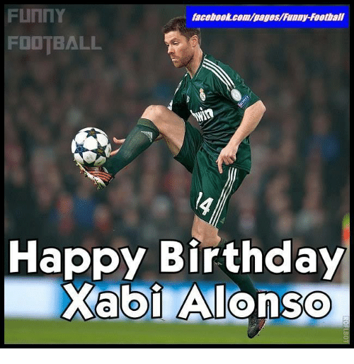 Birthday, Funny, and Soccer: faceboor.com/pages/Funny-Football  FOOTBALL  Happy Birthday  Xabi Alonso