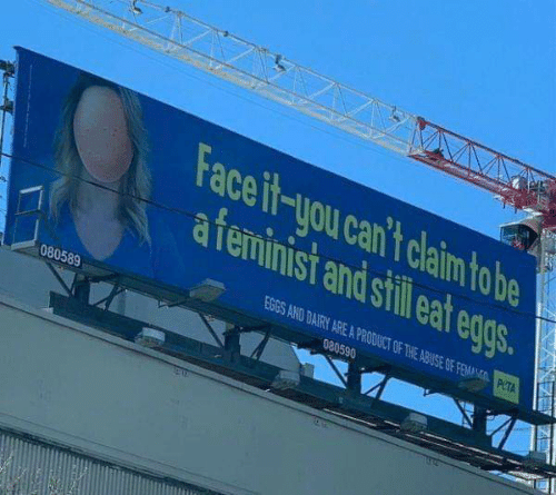 Clam, You, and Still: Faceit-you can't clam tobe  afeminist and still eat eggs.  IST  EGGS AND DAIRY ARE A PRODUCT OF THE ABUSE OF FERMANTO  080589  PCTA  080590