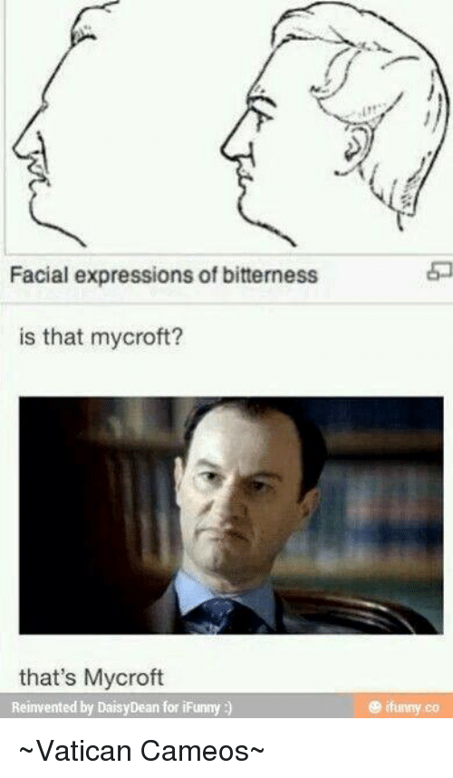 facial expressions of bitterness is that mycroft thats mycroft reinvented 15018442 ✅ 25 best memes about ifunnier ifunnier memes,Ifunny Memes