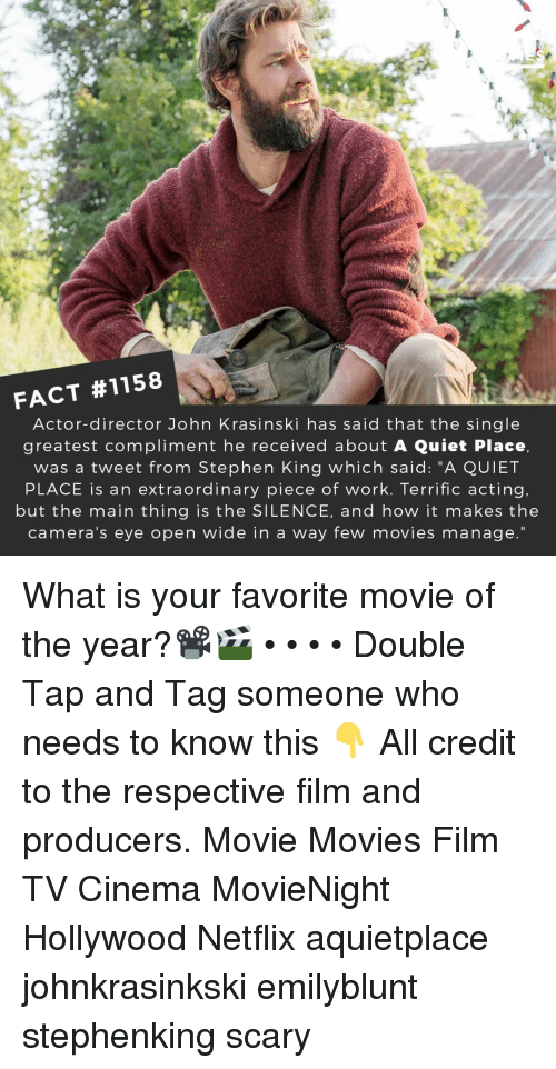 """John Krasinski, Memes, and Movies: FACT #1158  Actor-director John Krasinski has said that the single  greatest compliment he received about A Quiet Place,  was a tweet from Stephen King which said: """"A QUIET  PLACE is an extraordinary piece of work. Terrific acting.  but the main thing is the SILENCE, and how it makes the  camera's eye open wide in a way few movies manage."""" What is your favorite movie of the year?📽️🎬 • • • • Double Tap and Tag someone who needs to know this 👇 All credit to the respective film and producers. Movie Movies Film TV Cinema MovieNight Hollywood Netflix aquietplace johnkrasinkski emilyblunt stephenking scary"""