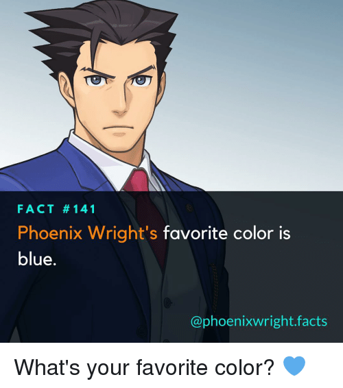 fact 141 phoenix wright 39 s favorite color is blue wright facts what 39 s your favorite color. Black Bedroom Furniture Sets. Home Design Ideas