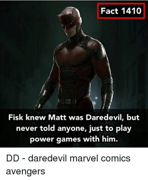 Marvel Comics, Memes, and Daredevil: Fact 1410  Fisk knew Matt was Daredevil, but  never told anyone, just to play  power games with him. DD - daredevil marvel comics avengers