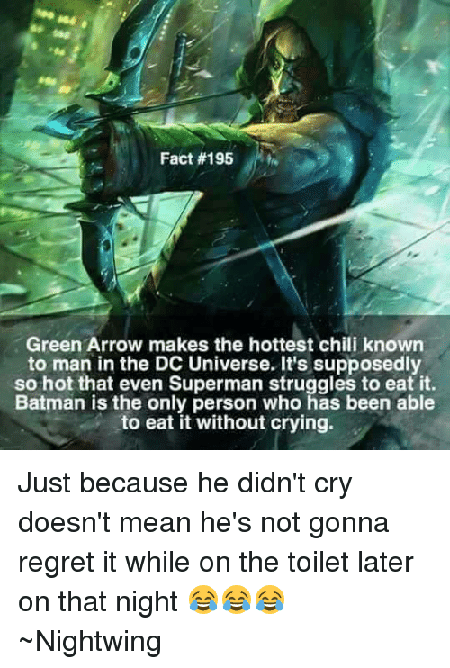 fact 195 green arrow makes the hottest chili known to man in the dc