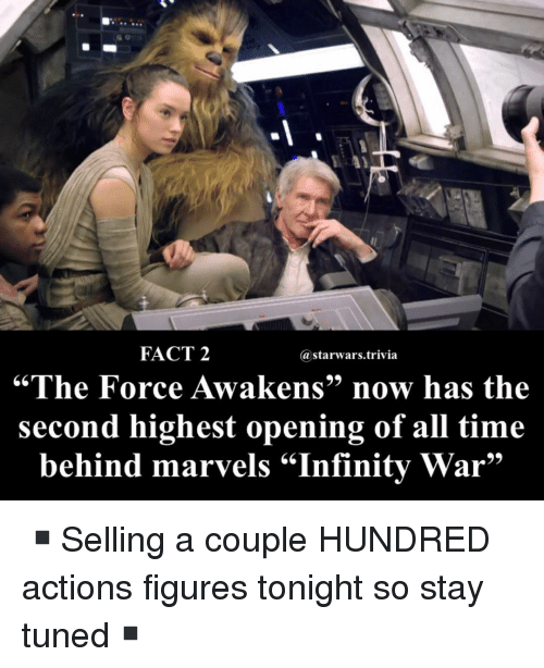 """Memes, Infinity, and Time: FACT 2  @starwars.trivia  """"The Force Awakens"""" now has the  second highest opening of all time  behind marvels """"Infinity War"""" ▪️Selling a couple HUNDRED actions figures tonight so stay tuned▪️"""