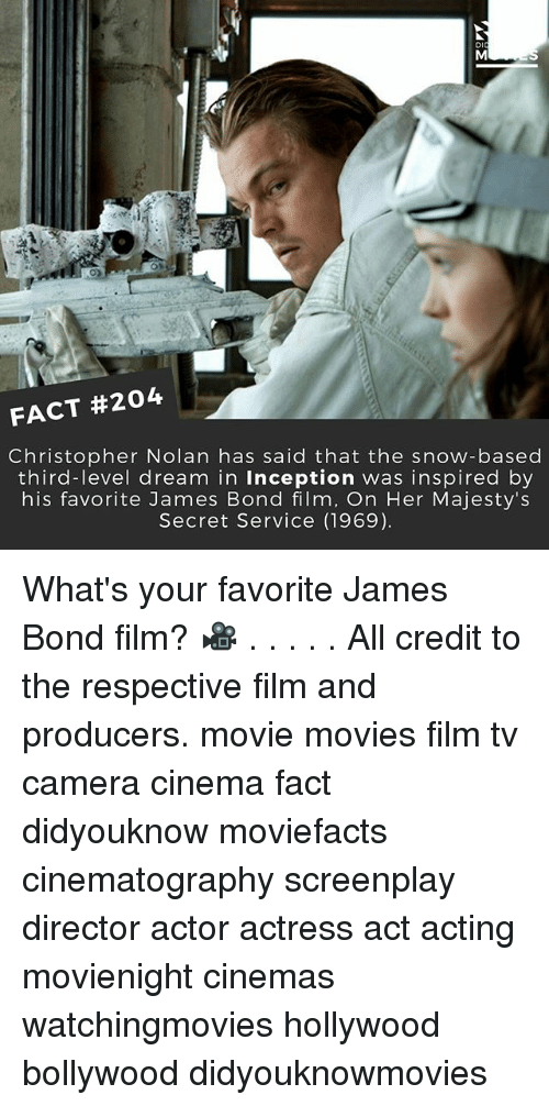 Inception, James Bond, and Memes: FACT #204  Christopher Nolan has said that the snow-based  third-level dream in inception was inspired by  his favorite James Bond film, On Her Majesty's  Secret Service (1969). What's your favorite James Bond film? 🎥 . . . . . All credit to the respective film and producers. movie movies film tv camera cinema fact didyouknow moviefacts cinematography screenplay director actor actress act acting movienight cinemas watchingmovies hollywood bollywood didyouknowmovies