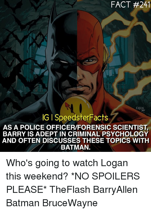 Fact 241 Fabok Ig L Speedster Facts As A Police Officerforensic Scientist Barry Is Adept In Criminal Psychology And Often Discusses These Topics With Batman Who S Going To Watch Logan This Weekend