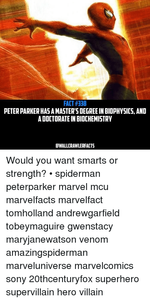 Fact338 Peter Parker Hasamasters Degreeinbiophysics And Adoctorate